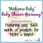 """Welcome Baby""! Celebrate with a Giveaway Valued At Over $600!"